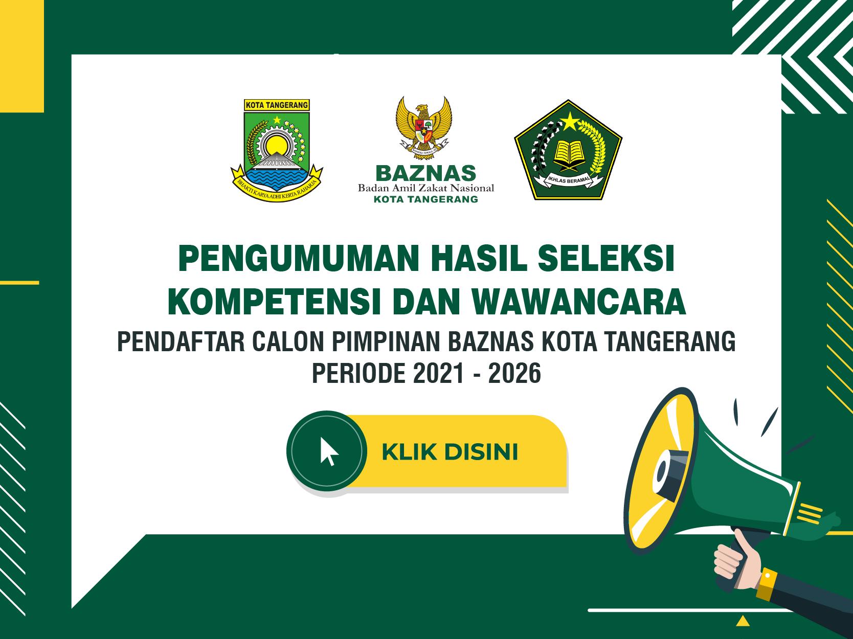 IMG-pengumuman-hasil-seleksi-kompetensi-dan-wawancara-pendaftar-calon-pimpinan-baznas-kota-tangerang-periode-2021-2026